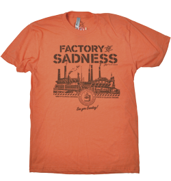 The Factory of Sadness